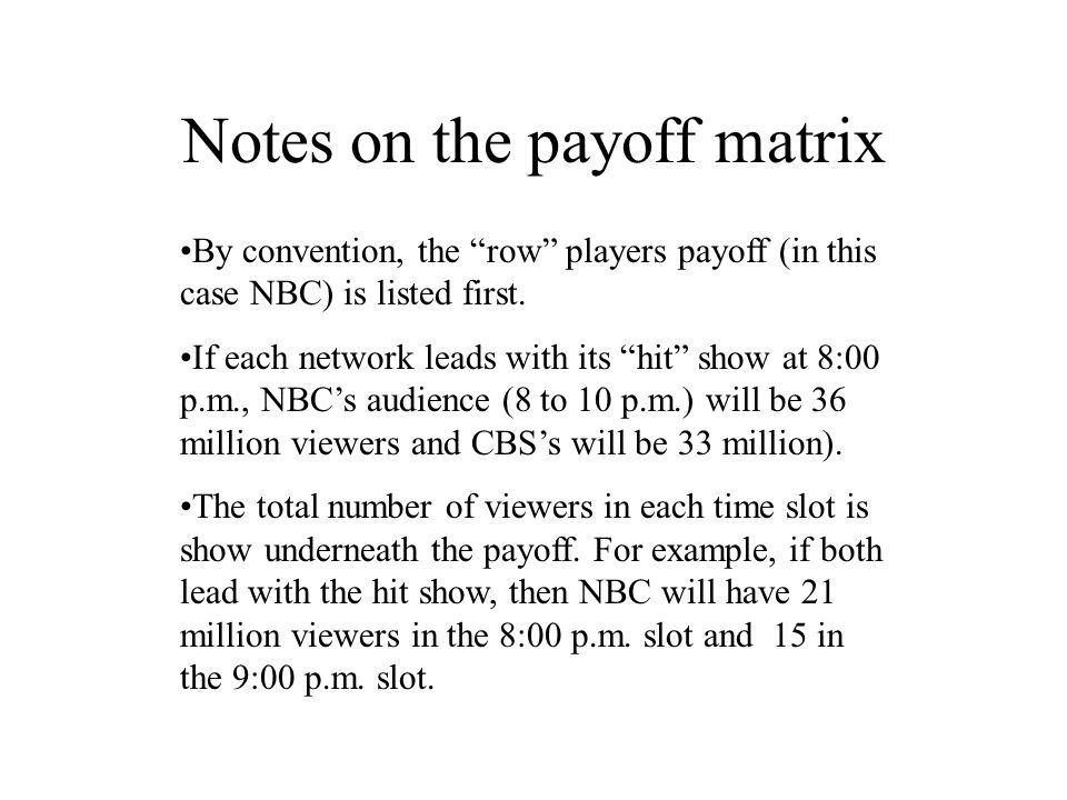 By convention, the row players payoff (in this case NBC) is listed first.