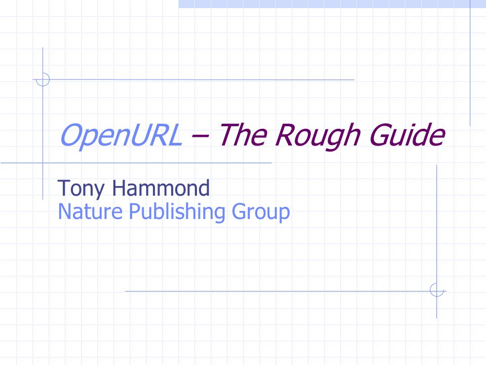 OpenURL – The Rough Guide Tony Hammond Nature Publishing Group