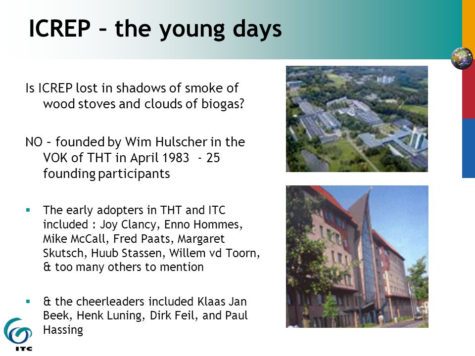 ICREP – the young days Is ICREP lost in shadows of smoke of wood stoves and clouds of biogas.