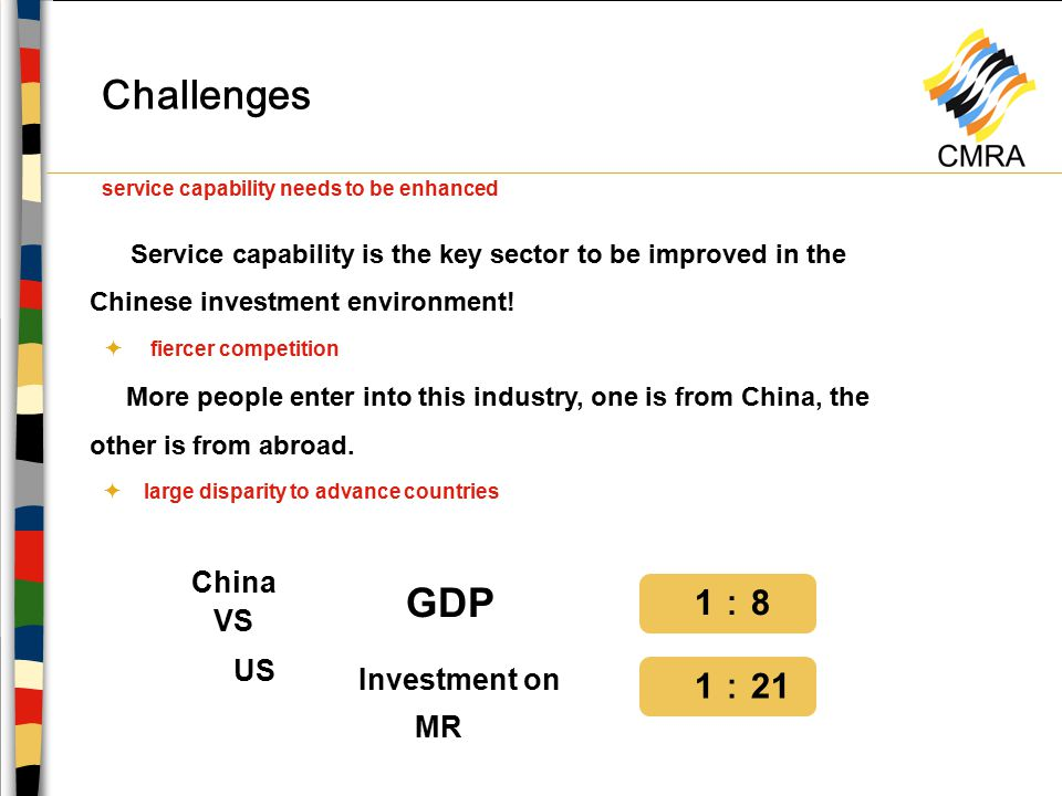  Challenges  service capability needs to be enhanced Service capability is the key sector to be improved in the Chinese investment environment.