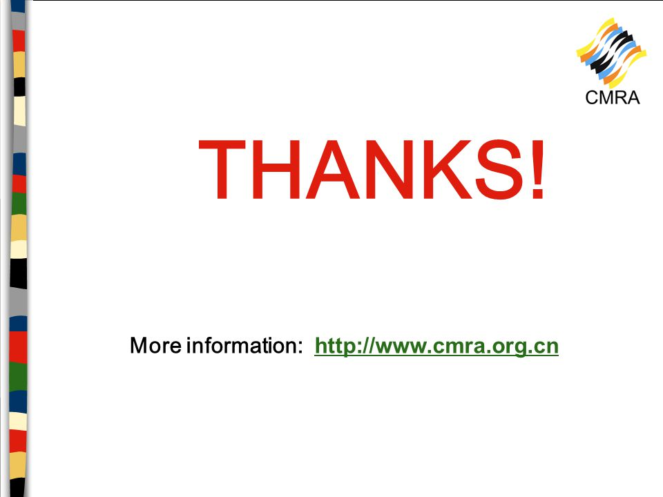 More information: http://www.cmra.org.cnhttp://www.cmra.org.cn THANKS!
