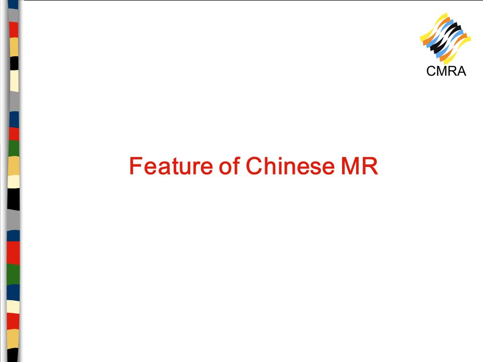 Feature of Chinese MR