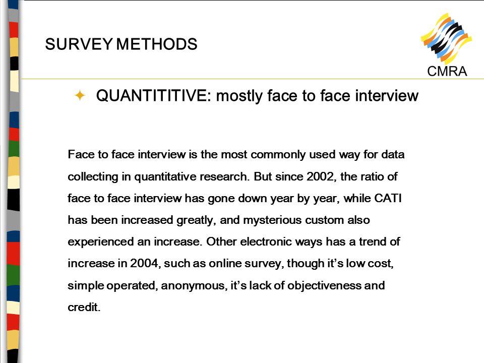 SURVEY METHODS Since 2001, various ways of qualitative methods has been utilized.