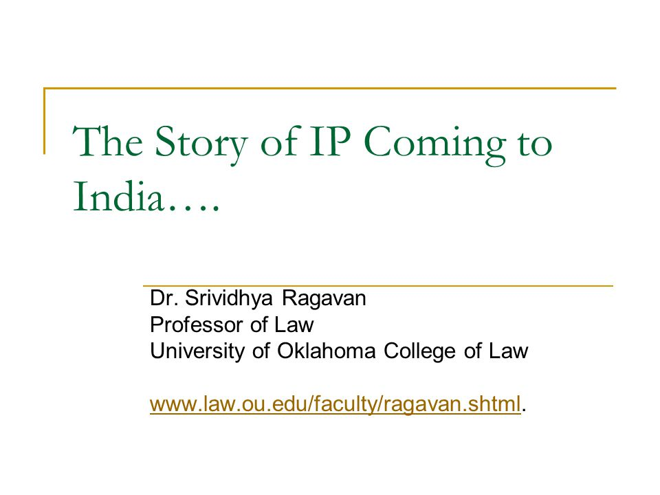 The Story of IP Coming to India…. Dr.