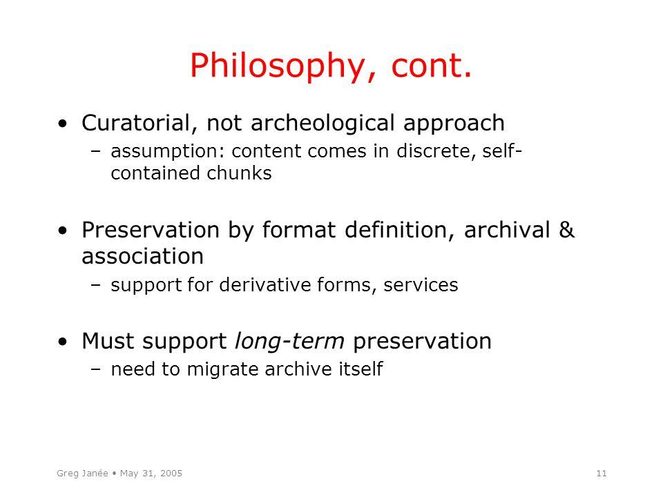 Greg Janée May 31, 200511 Philosophy, cont.