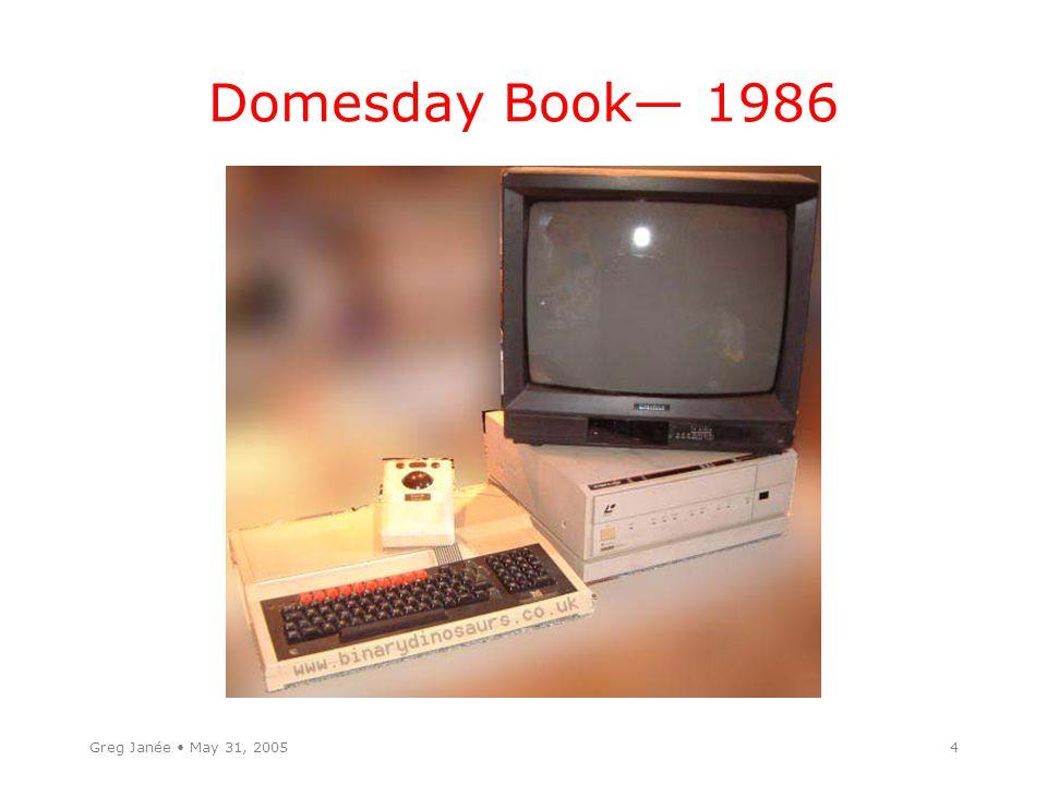 Greg Janée May 31, 20054 Domesday Book— 1986