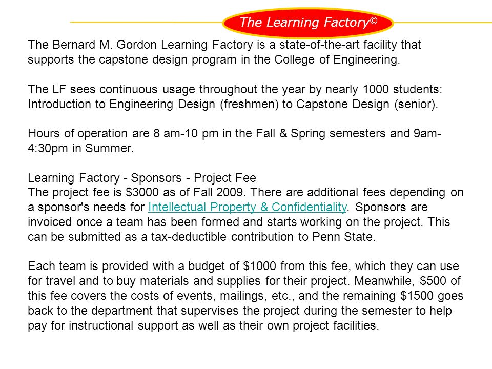 The Learning Factory © Learning Factory - Sponsors - Kick-Off The Project Kick-Off Meeting happens the first week of the semester and is the official start of the project.