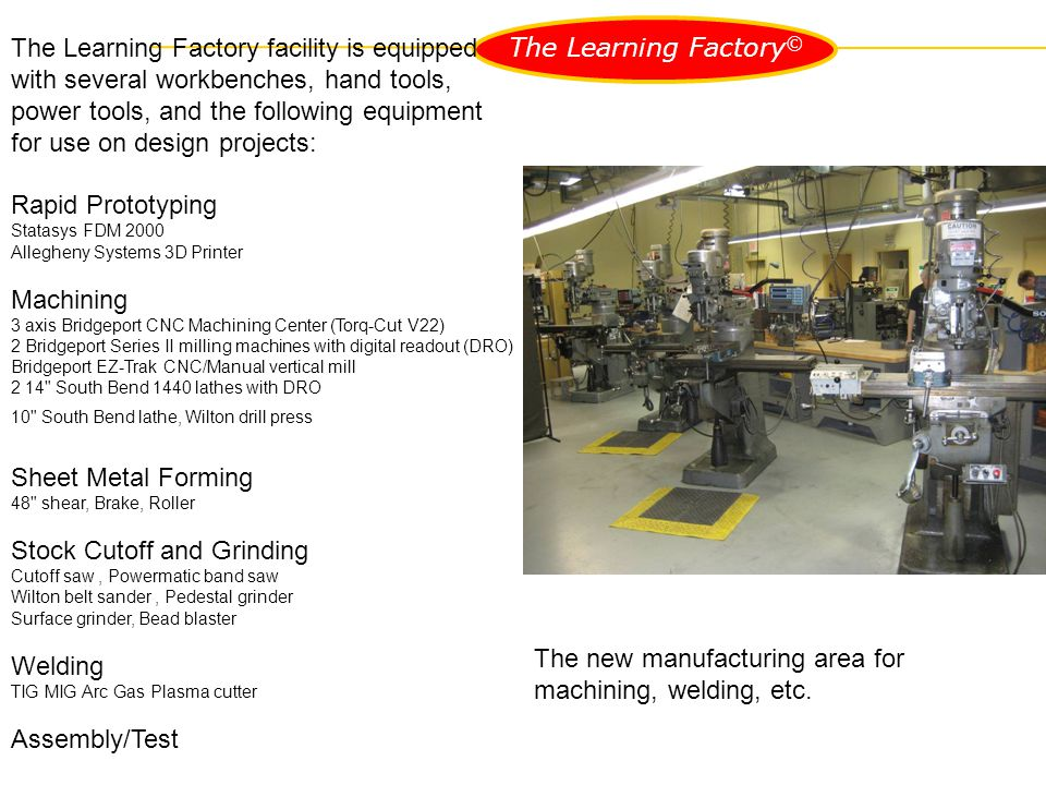 The Learning Factory © The new manufacturing area for machining, welding, etc.