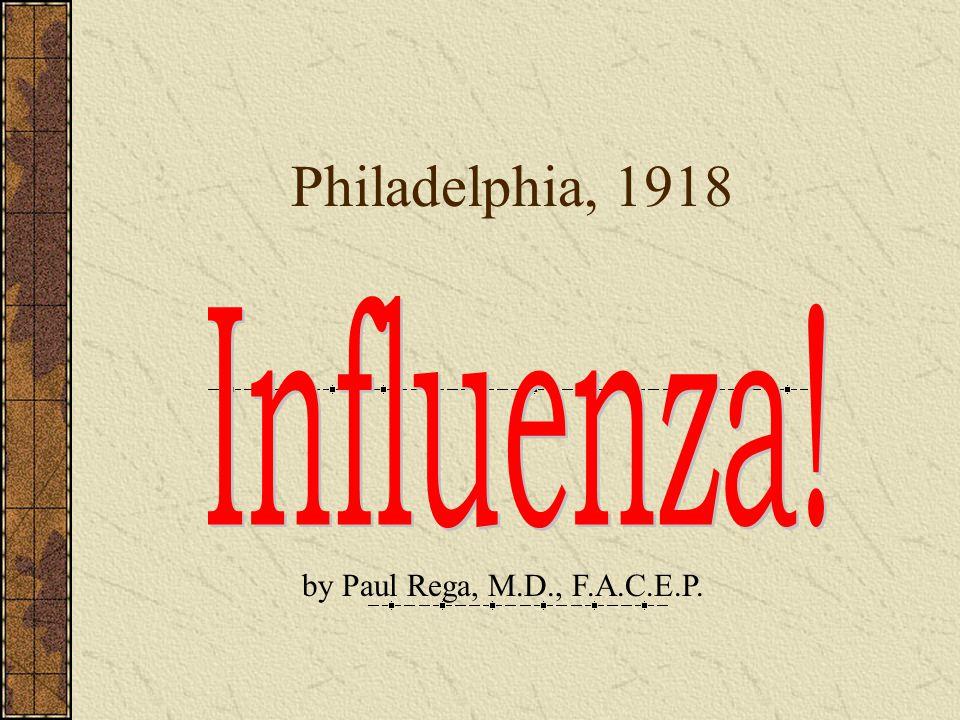 Philadelphia, 1918 by Paul Rega, M.D., F.A.C.E.P.