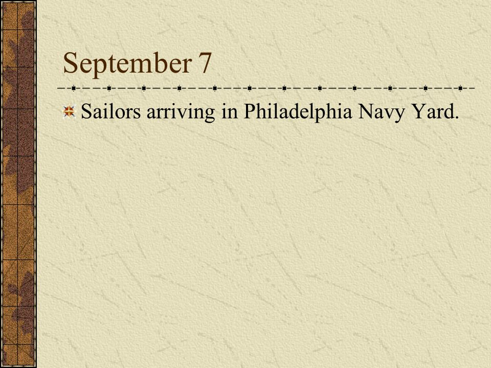 September 7 Sailors arriving in Philadelphia Navy Yard.