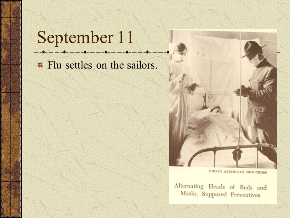 September 11 Flu settles on the sailors.