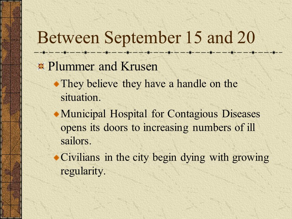 Between September 15 and 20 Plummer and Krusen They believe they have a handle on the situation.