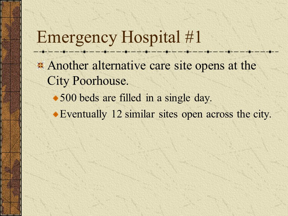 Emergency Hospital #1 Another alternative care site opens at the City Poorhouse.