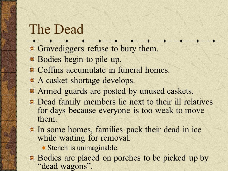 The Dead Gravediggers refuse to bury them. Bodies begin to pile up.