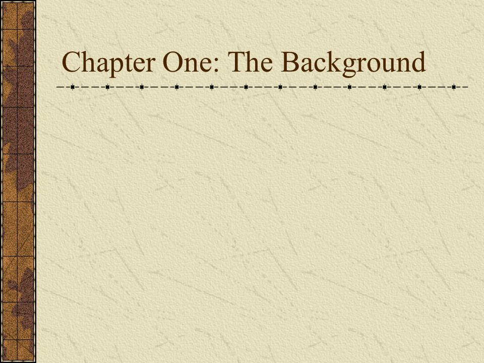 Chapter One: The Background
