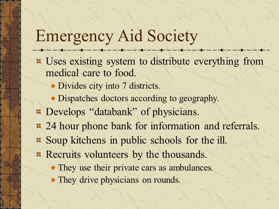 Emergency Aid Society Uses existing system to distribute everything from medical care to food.