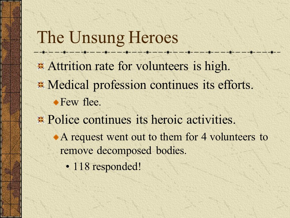 The Unsung Heroes Attrition rate for volunteers is high.
