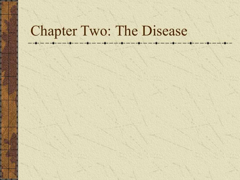 Chapter Two: The Disease