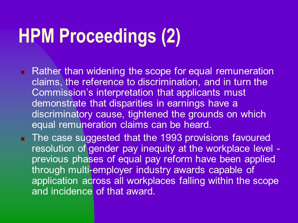 HPM Proceedings (2) Rather than widening the scope for equal remuneration claims, the reference to discrimination, and in turn the Commission's interp