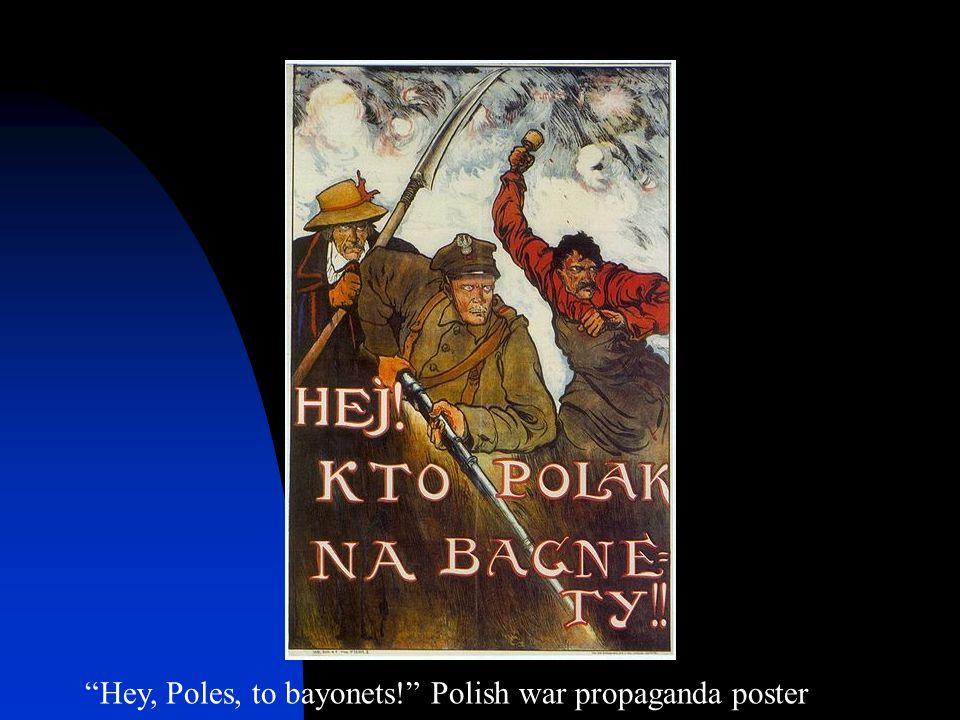 Hey, Poles, to bayonets! Polish war propaganda poster
