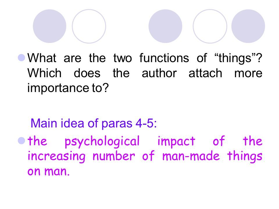 """Paras.4-5 How would you interpret the sentence """"Things affect our sense of continuity or discontinuity. They play a role in the structure of situation"""