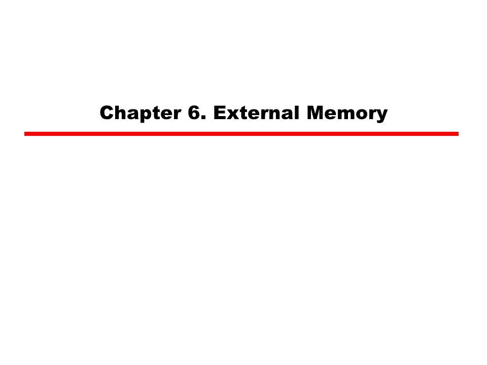 Chapter 6. External Memory