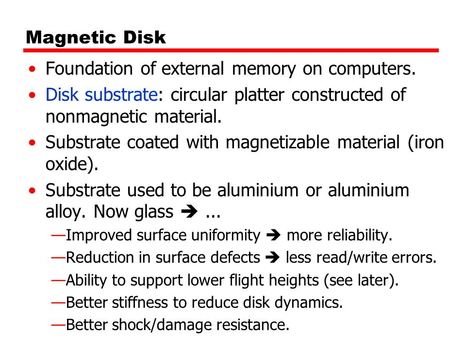 Magnetic Disk Foundation of external memory on computers.
