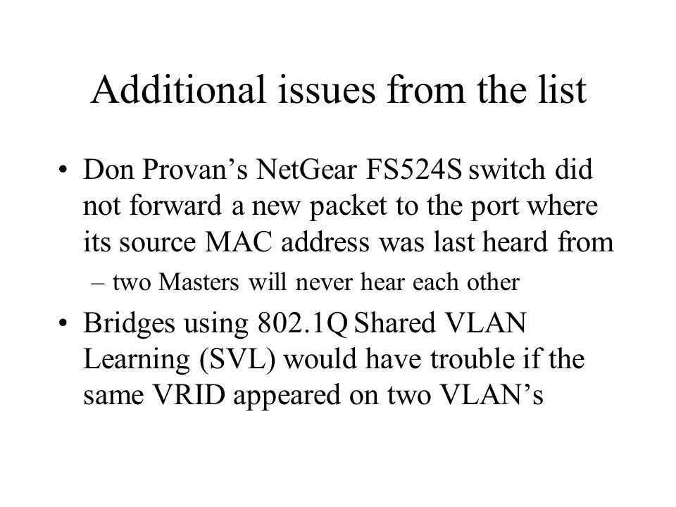 Scenario: Normal Failover Two participating routers, on same switch VMAC works well here Only Switch B even notices a change