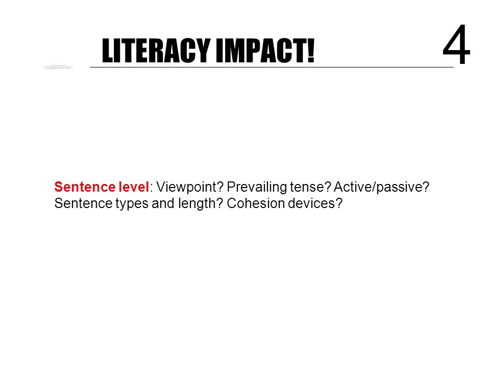 LITERACY IMPACT! 3 Text level: Layout? Structure? Sequence?