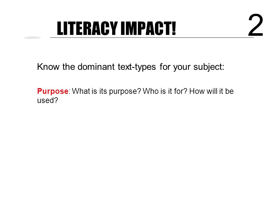 LITERACY IMPACT! 1 Know the writing sequence: 1.Establish clear aims 2.Provide examples 3.Explore conventions of the text 4.Define the conventions 5.D