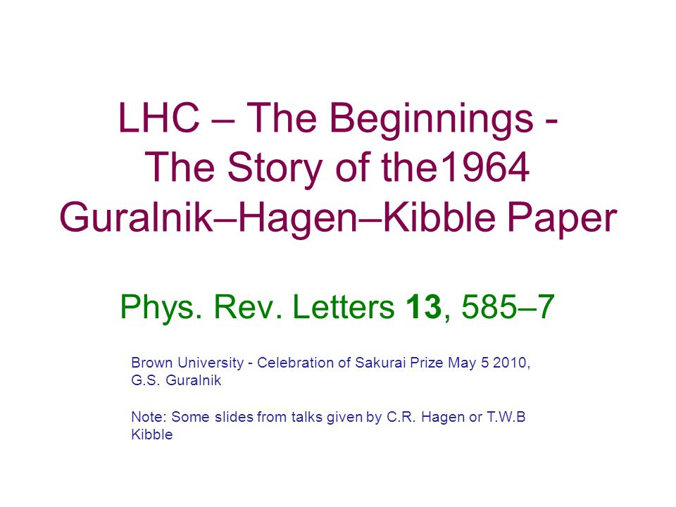LHC – The Beginnings - The Story of the1964 Guralnik–Hagen–Kibble Paper Phys.