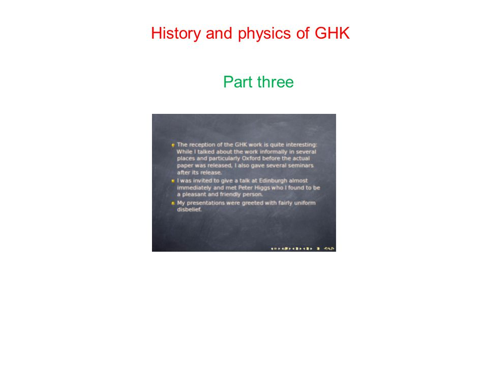 History and physics of GHK Part three
