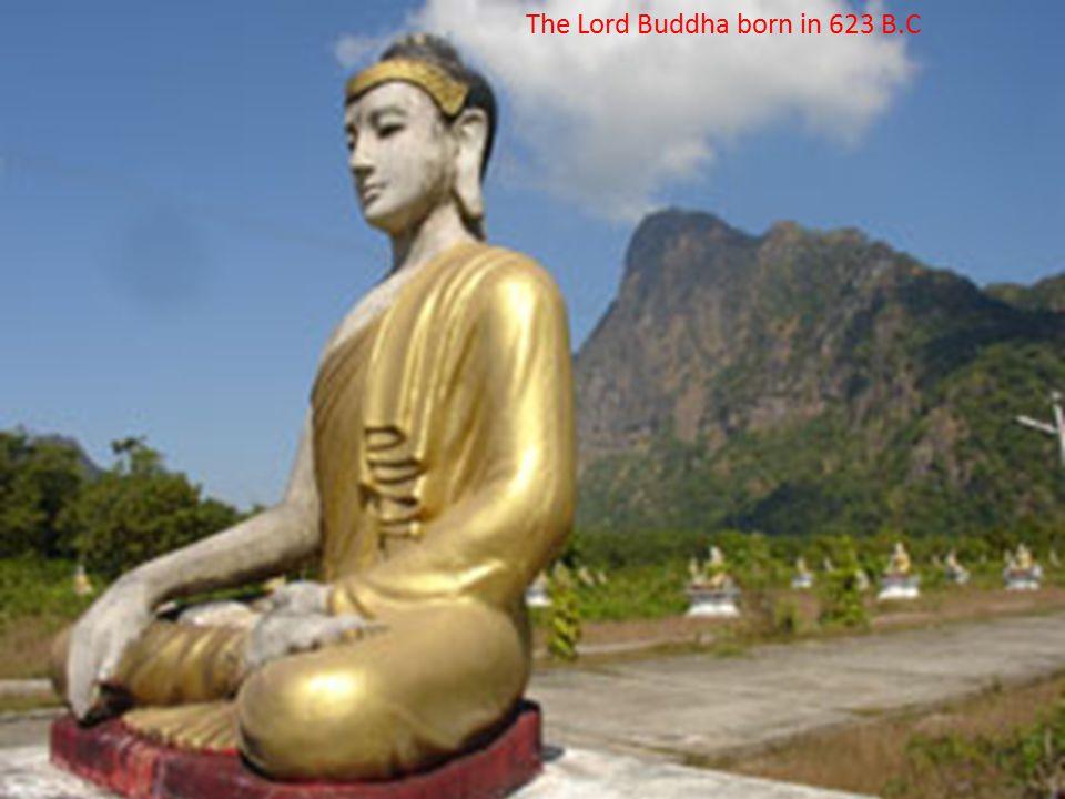 The Lord Buddha born in 623 B.C