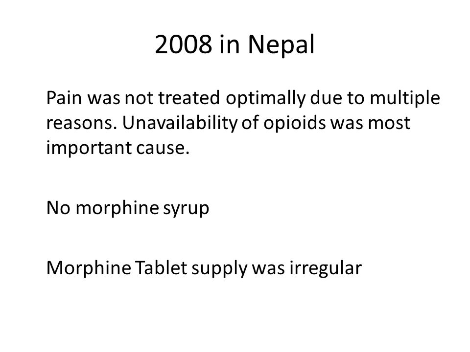 2008 in Nepal Pain was not treated optimally due to multiple reasons.