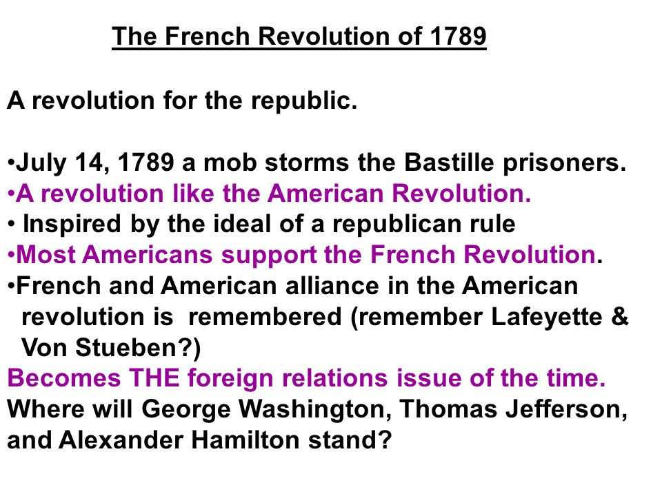 A revolution for the republic. July 14, 1789 a mob storms the Bastille prisoners. A revolution like the American Revolution. Inspired by the ideal of