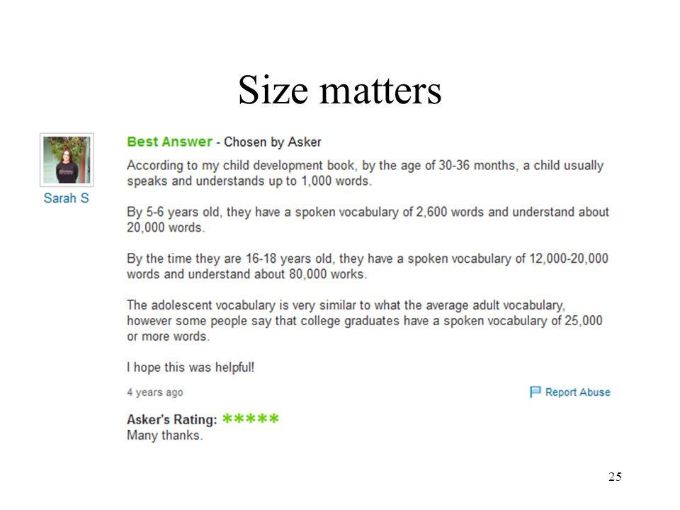 25 Size matters