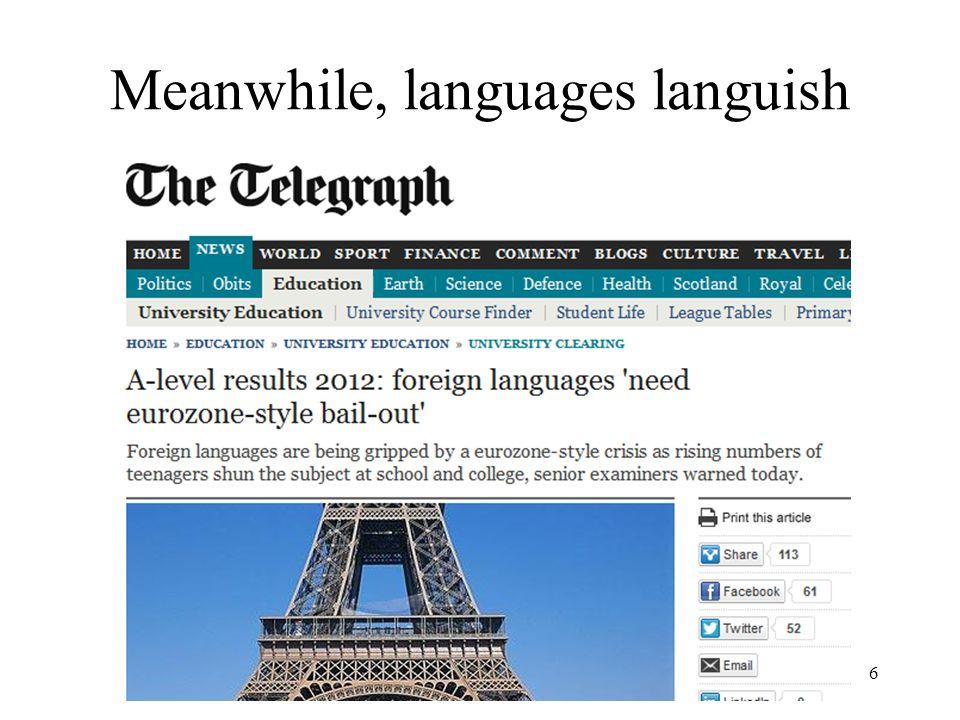 6 Meanwhile, languages languish
