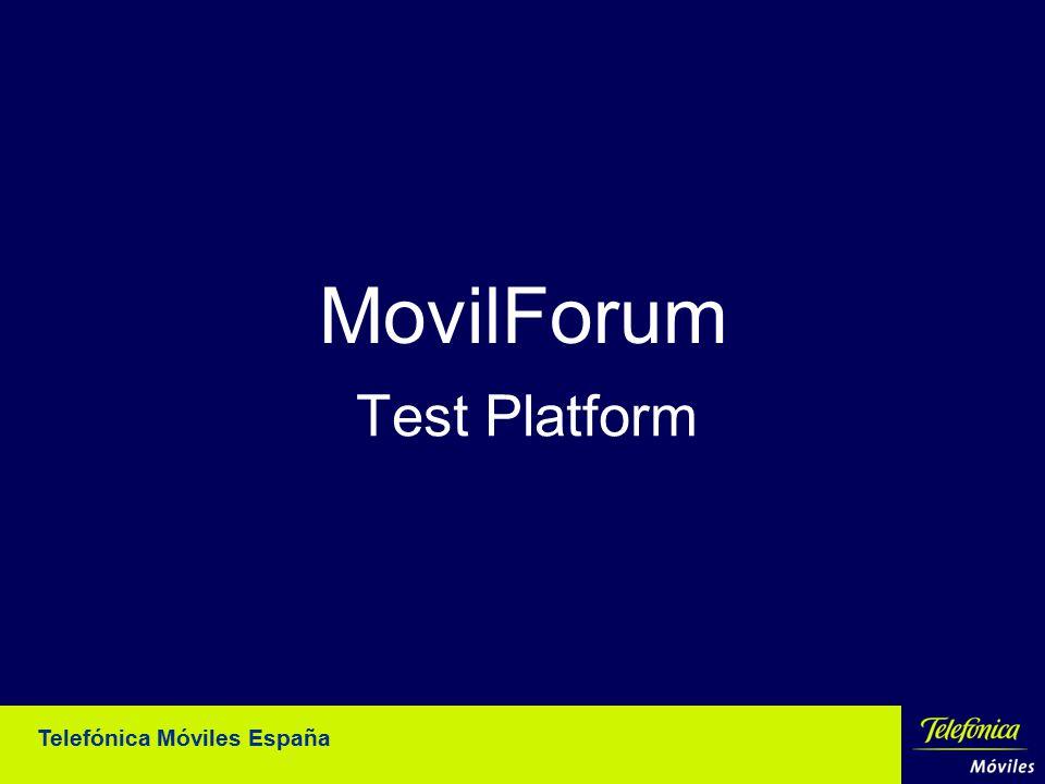 Telefónica Móviles España MovilForum Test Platform