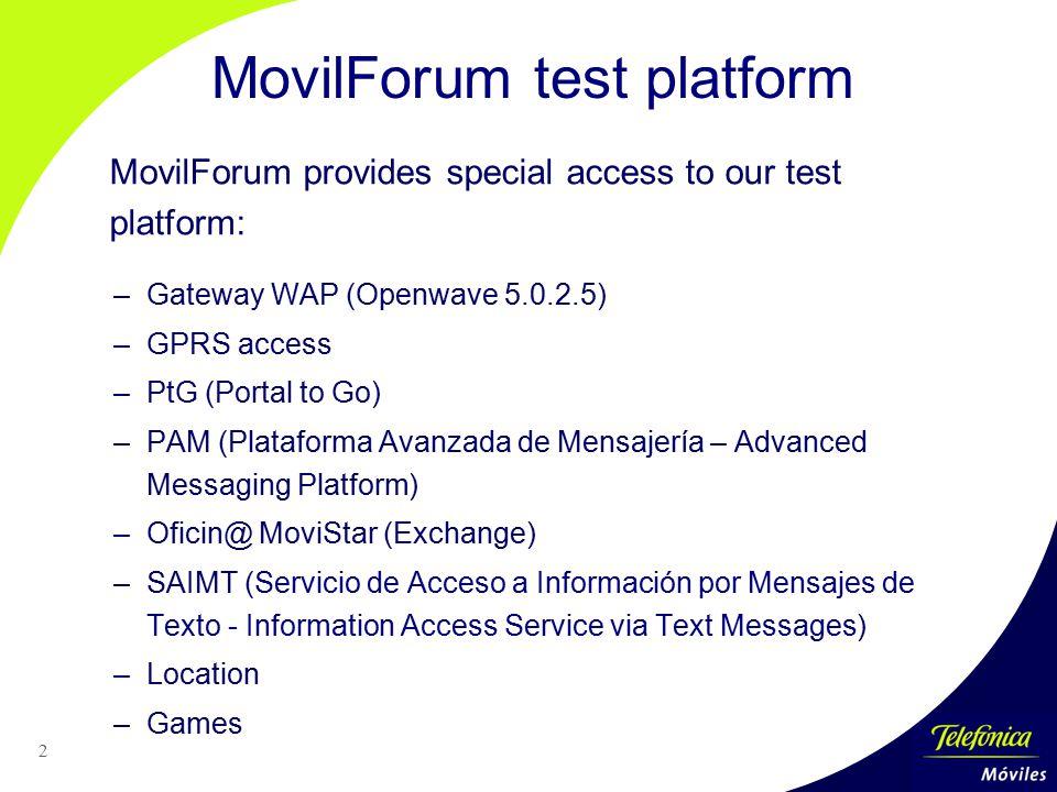 2 –Gateway WAP (Openwave 5.0.2.5) –GPRS access –PtG (Portal to Go) –PAM (Plataforma Avanzada de Mensajería – Advanced Messaging Platform) –Oficin@ Mov