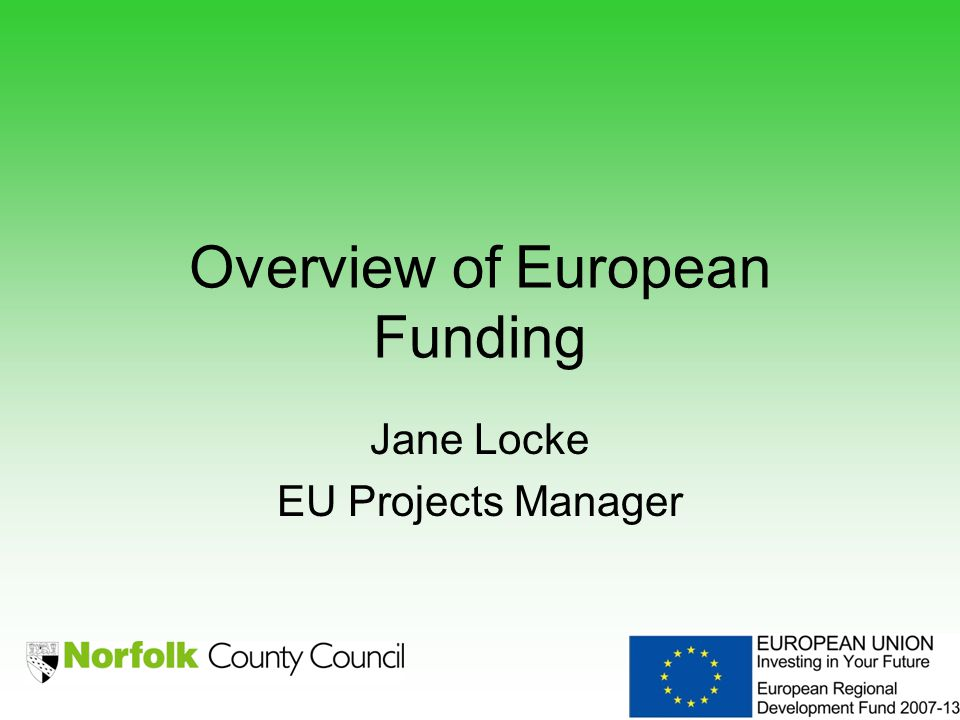Overview of European Funding Jane Locke EU Projects Manager
