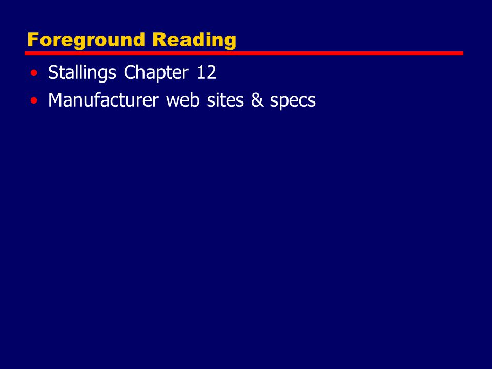 Foreground Reading Stallings Chapter 12 Manufacturer web sites & specs