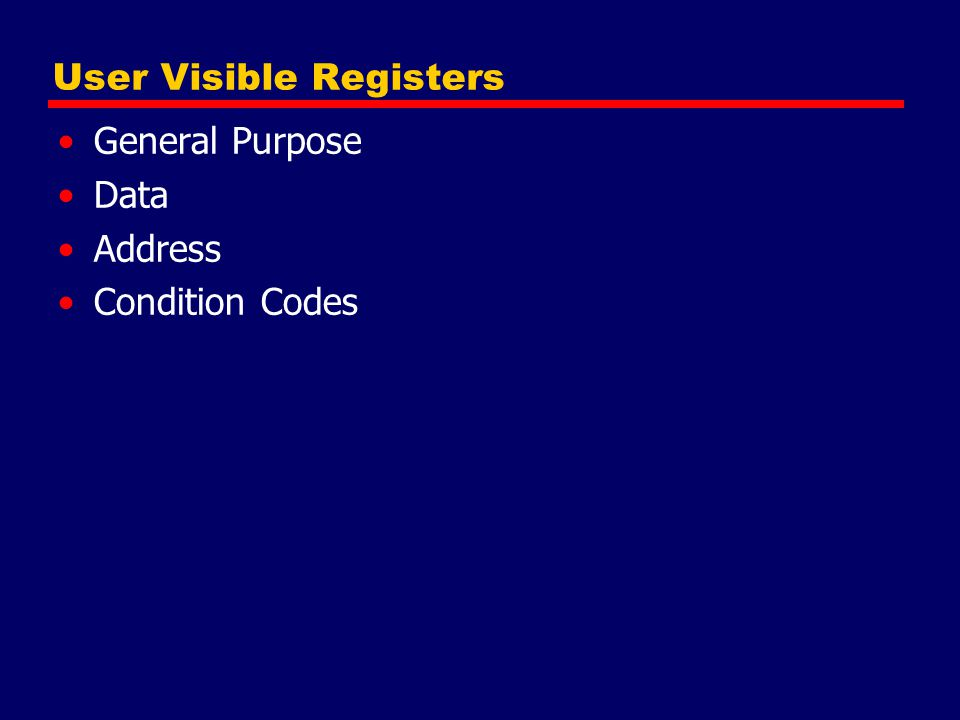 General Purpose Registers (1) May be true general purpose May be restricted May be used for data or addressing Data —Accumulator Addressing —Segment