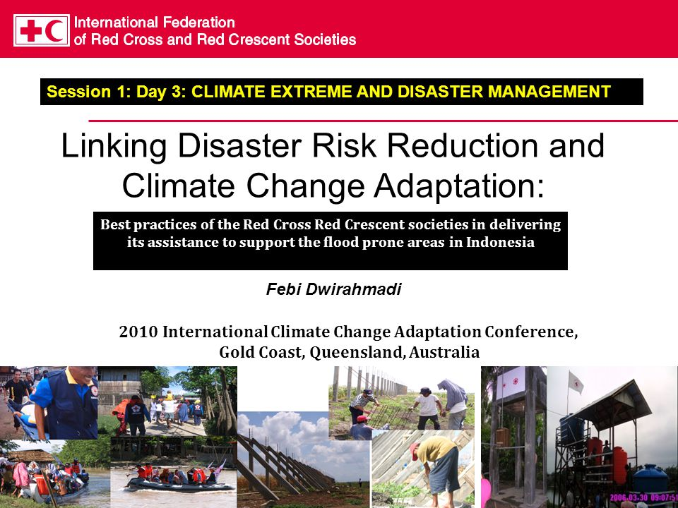 Linking Disaster Risk Reduction and Climate Change Adaptation: Best practices of the Red Cross Red Crescent societies in delivering its assistance to