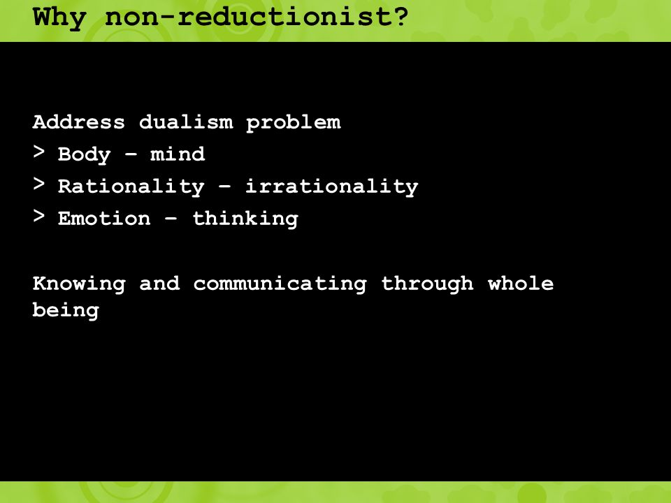 Why non-reductionist.