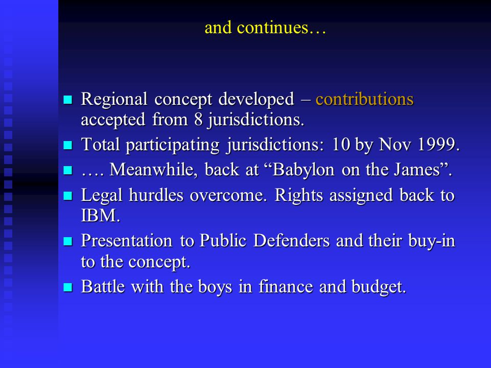 and continues… Regional concept developed – contributions accepted from 8 jurisdictions.