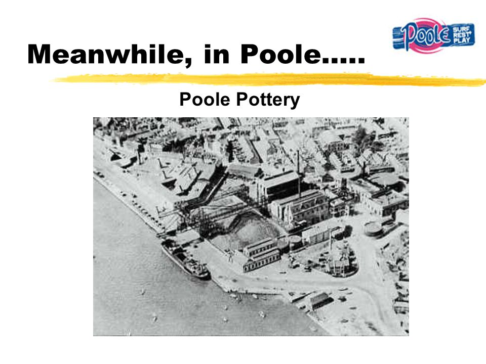 Meanwhile, in Poole….. Poole Pottery