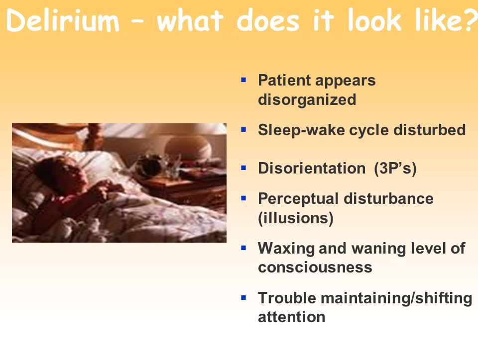 Delirium – what does it look like.