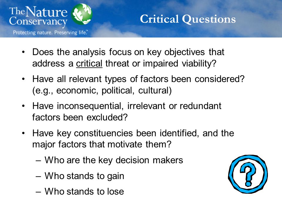 Critical Questions Does the analysis focus on key objectives that address a critical threat or impaired viability.