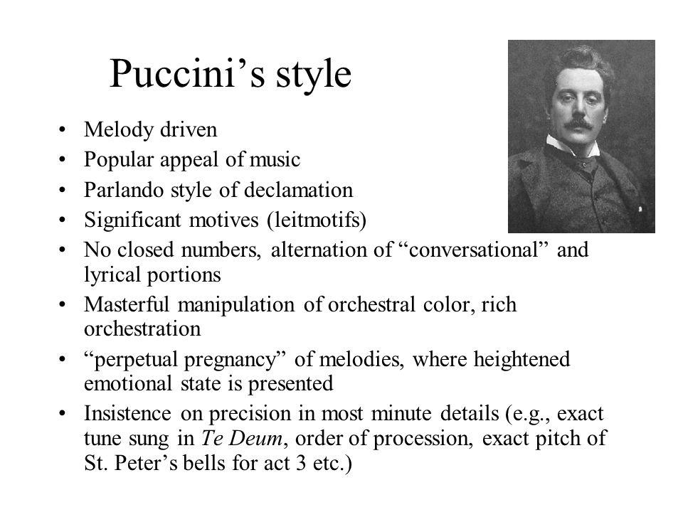 Puccini's ten operas 1882 first opera: Le Villi 1889 Edgar 1893 Manon Lescaut 1896 La bohème 1900 Tosca (verismo) 1904 Madama Butterfly (exoticism) 19
