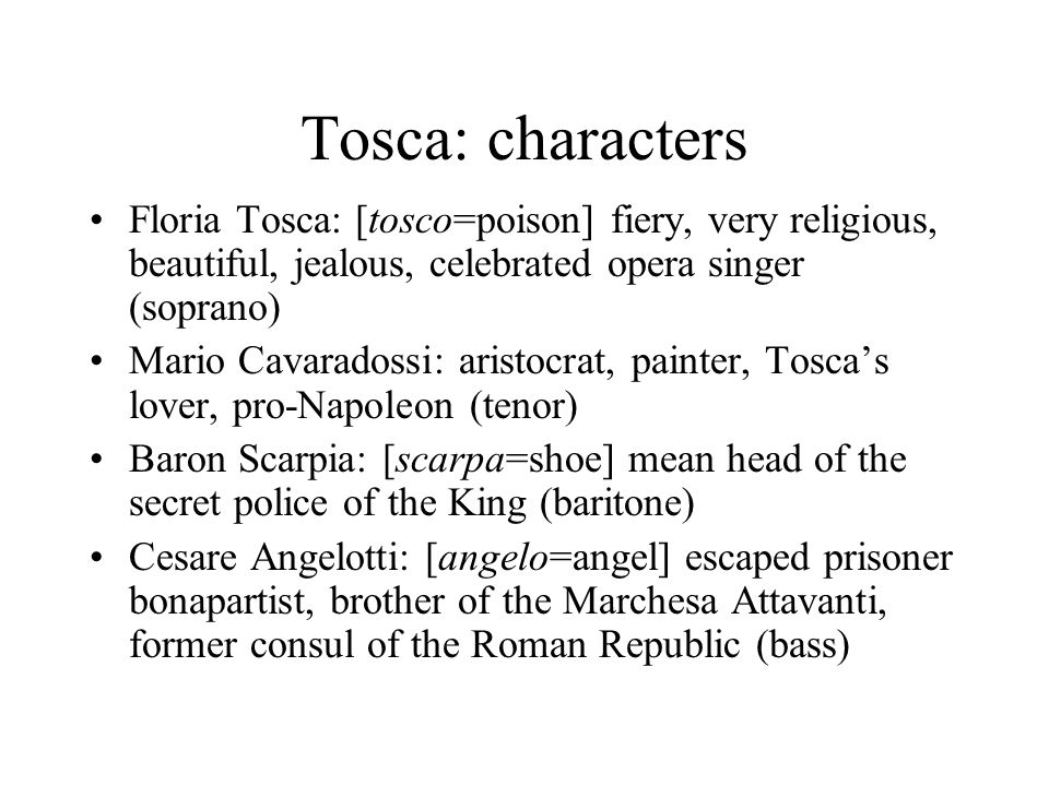 Tosca sources Victorien Sardou's 5-act drama La Tosca of 1887 written for Sarah Bernhardt (Puccini saw her in the play in Florence) Puccini wants the rights and asks his friend Ricordi for help first in 1889.